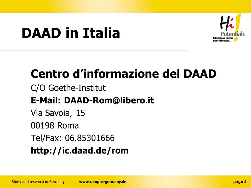 DAAD in Italia E-Mail: DAAD-Rom@libero.it Via Savoia, 15 00198 Roma