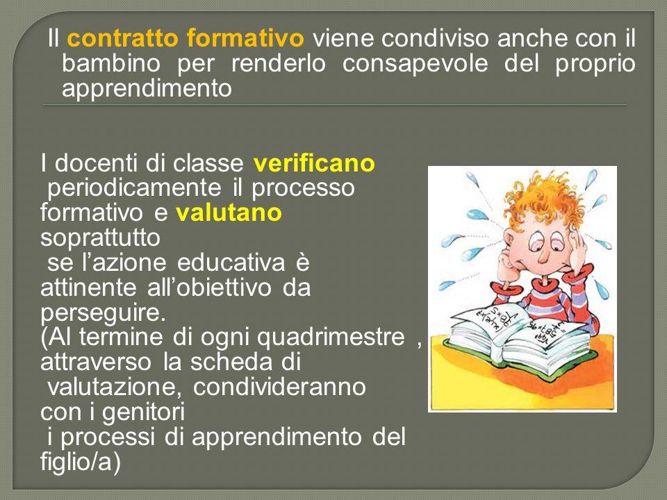 Il contratto formativo viene condiviso anche con il bambino per renderlo consapevole del proprio apprendimento