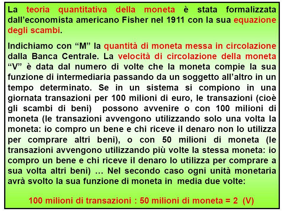 100 milioni di transazioni : 50 milioni di moneta = 2 (V)