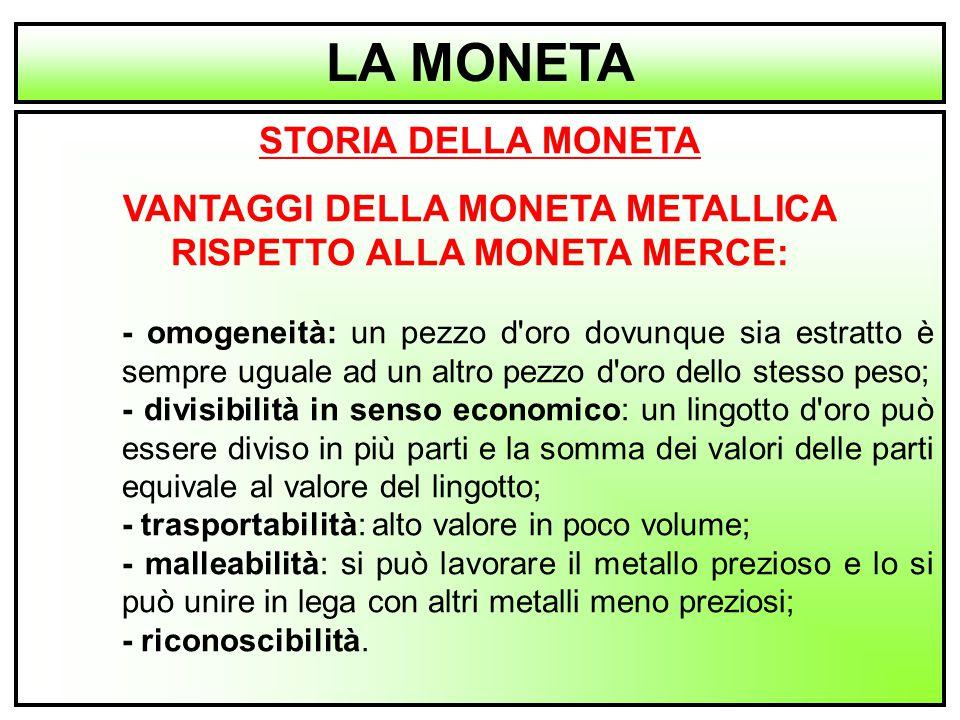 VANTAGGI DELLA MONETA METALLICA RISPETTO ALLA MONETA MERCE:
