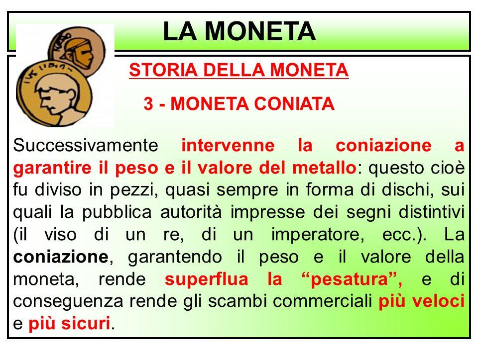 LA MONETA STORIA DELLA MONETA 3 - MONETA CONIATA