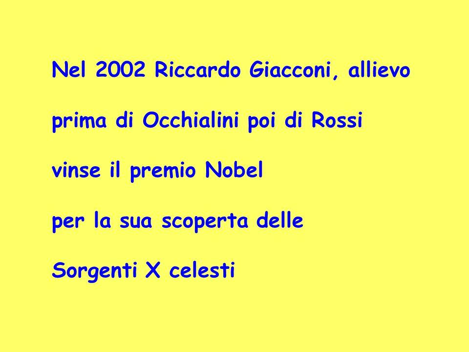 Nel 2002 Riccardo Giacconi, allievo