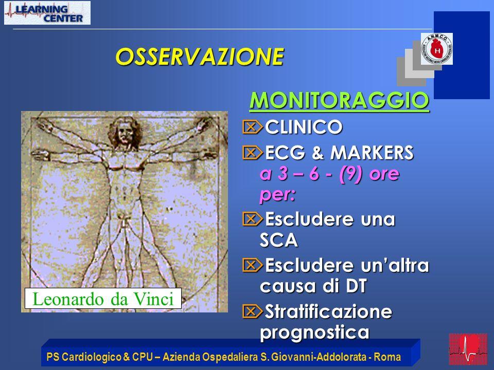 OSSERVAZIONE MONITORAGGIO CLINICO ECG & MARKERS a 3 – 6 - (9) ore per: