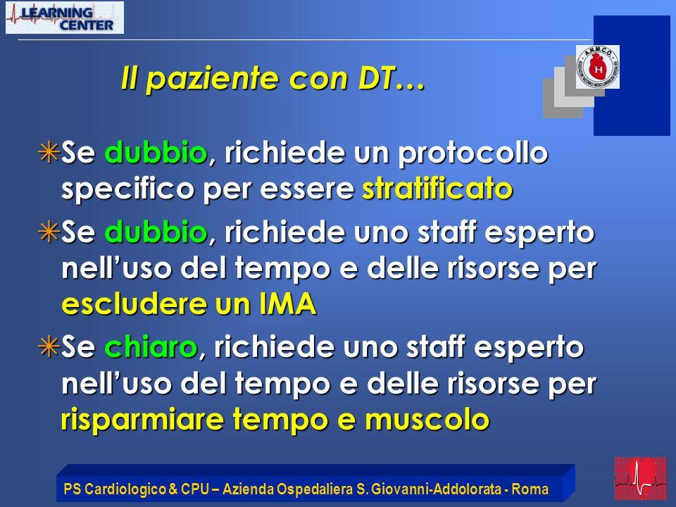 Il paziente con DT… Se dubbio, richiede un protocollo specifico per essere stratificato.