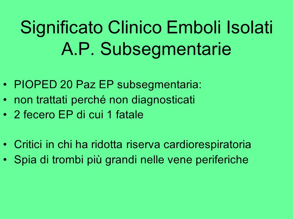 Significato Clinico Emboli Isolati A.P. Subsegmentarie