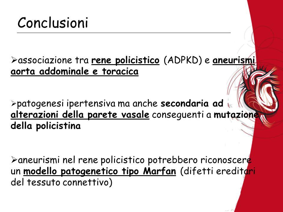 Conclusioni associazione tra rene policistico (ADPKD) e aneurismi aorta addominale e toracica.