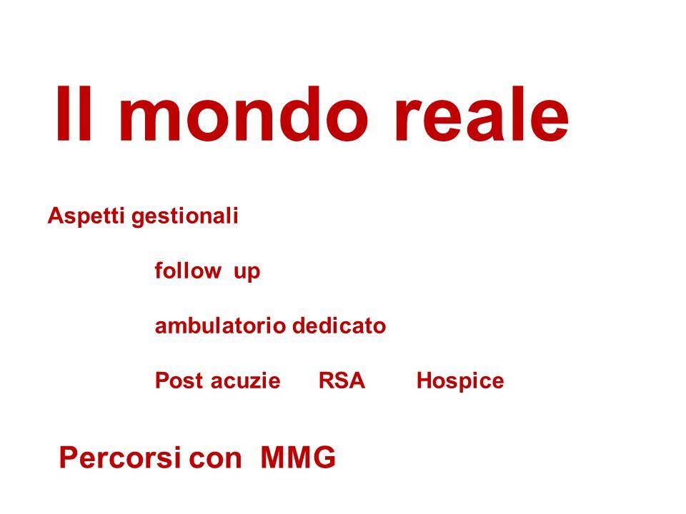 Il mondo reale Percorsi con MMG Aspetti gestionali follow up
