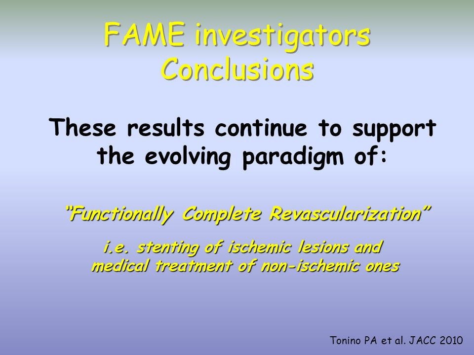 FAME investigators Conclusions