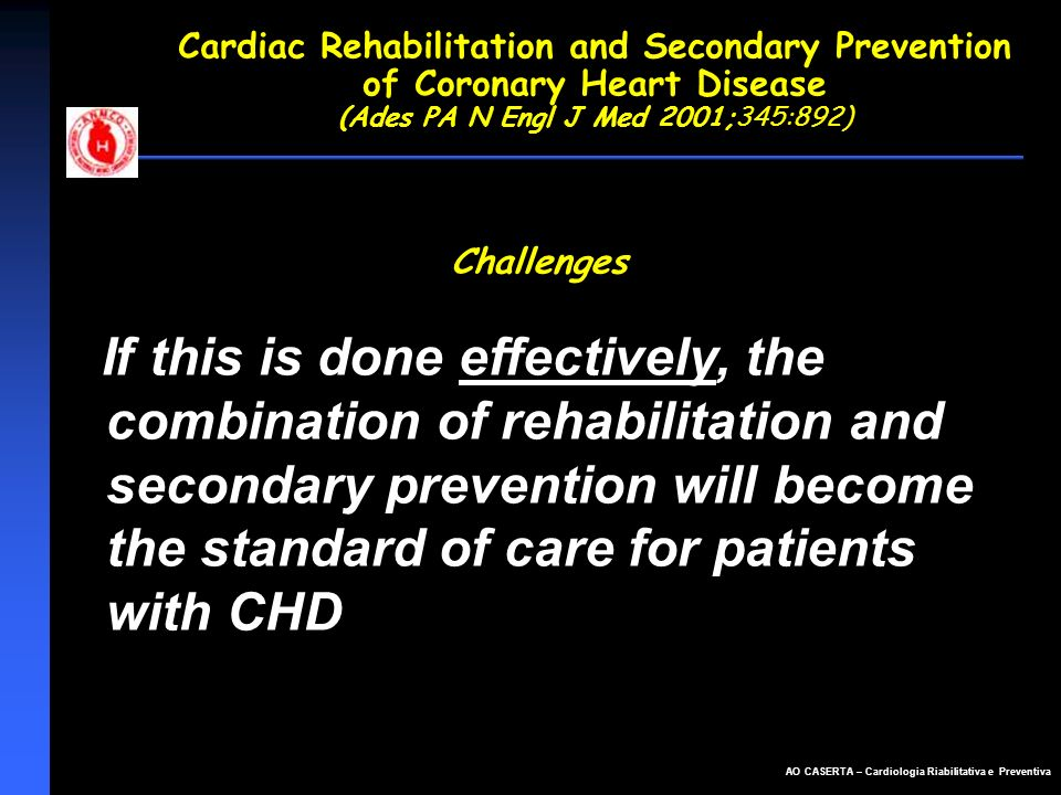 Cardiac Rehabilitation and Secondary Prevention of Coronary Heart Disease