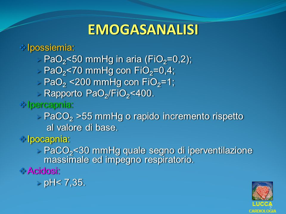 EMOGASANALISI Ipossiemia: PaO2<50 mmHg in aria (FiO2=0,2);