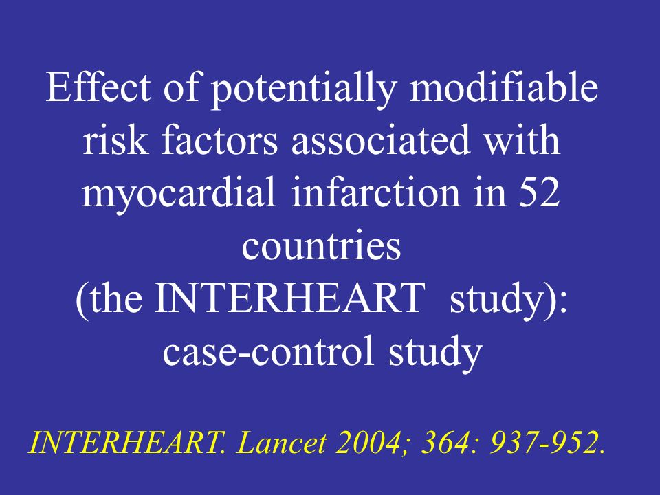 Effect of potentially modifiable risk factors associated with myocardial infarction in 52 countries (the INTERHEART study): case-control study