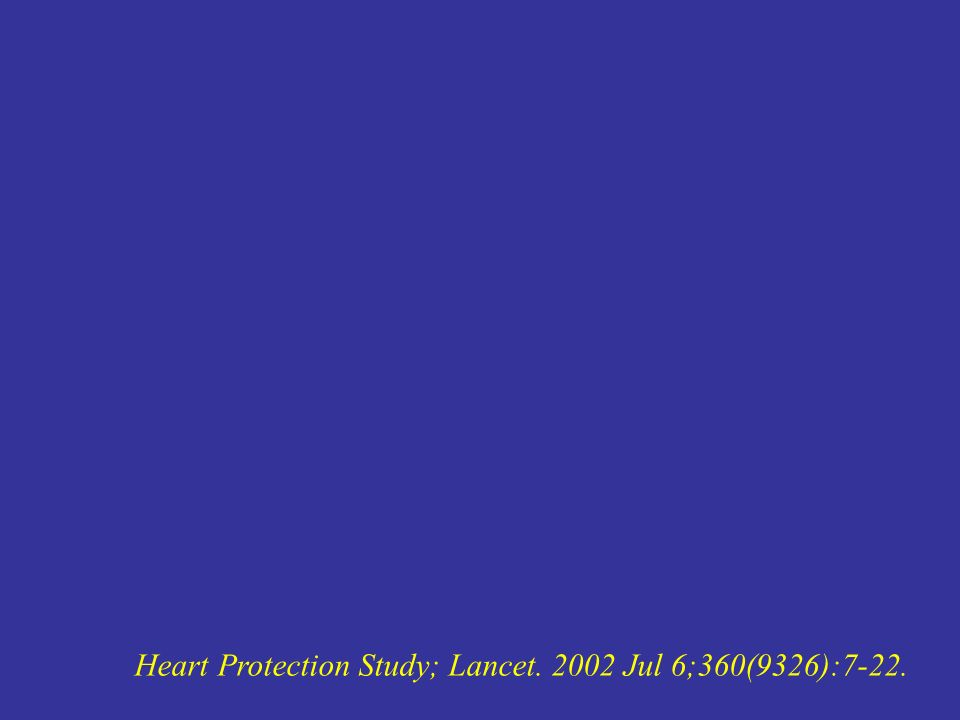 Heart Protection Study; Lancet Jul 6;360(9326):7-22.