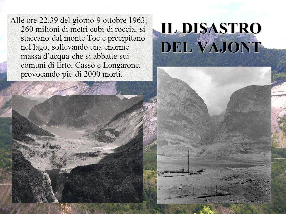 Alle ore 22.39 del giorno 9 ottobre 1963, 260 milioni di metri cubi di roccia, si staccano dal monte Toc e precipitano nel lago, sollevando una enorme massa d'acqua che si abbatte sui comuni di Erto, Casso e Longarone, provocando più di 2000 morti.