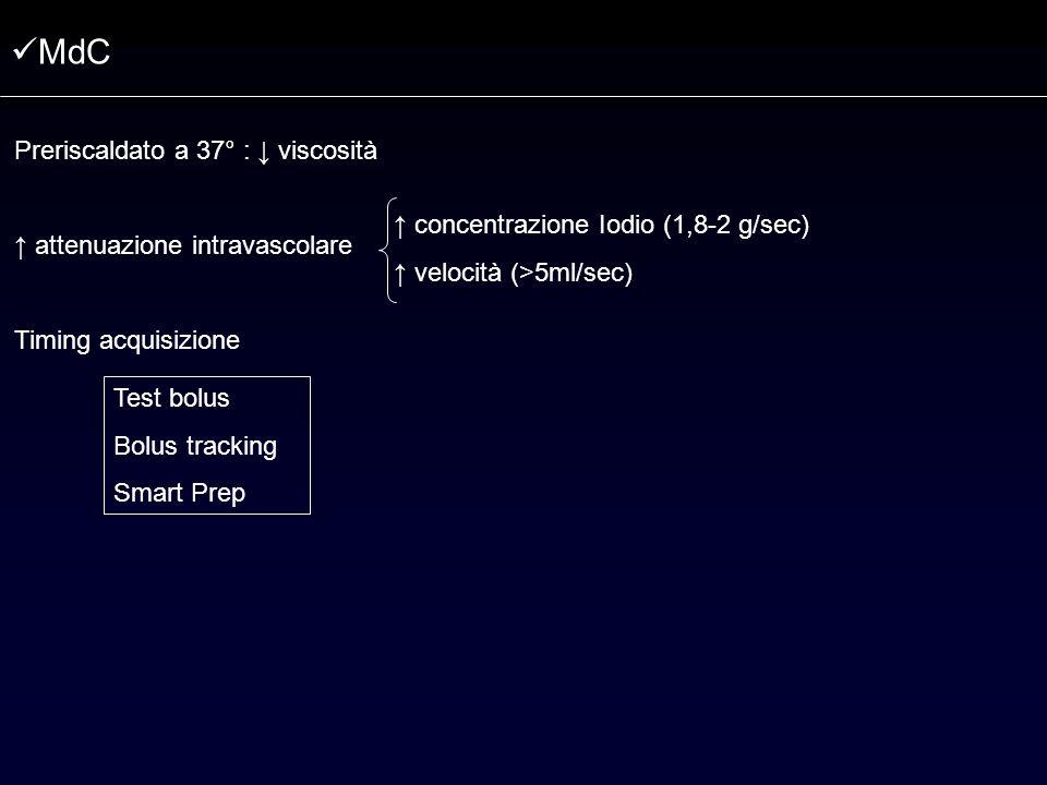 MdC Preriscaldato a 37° : ↓ viscosità ↑ attenuazione intravascolare