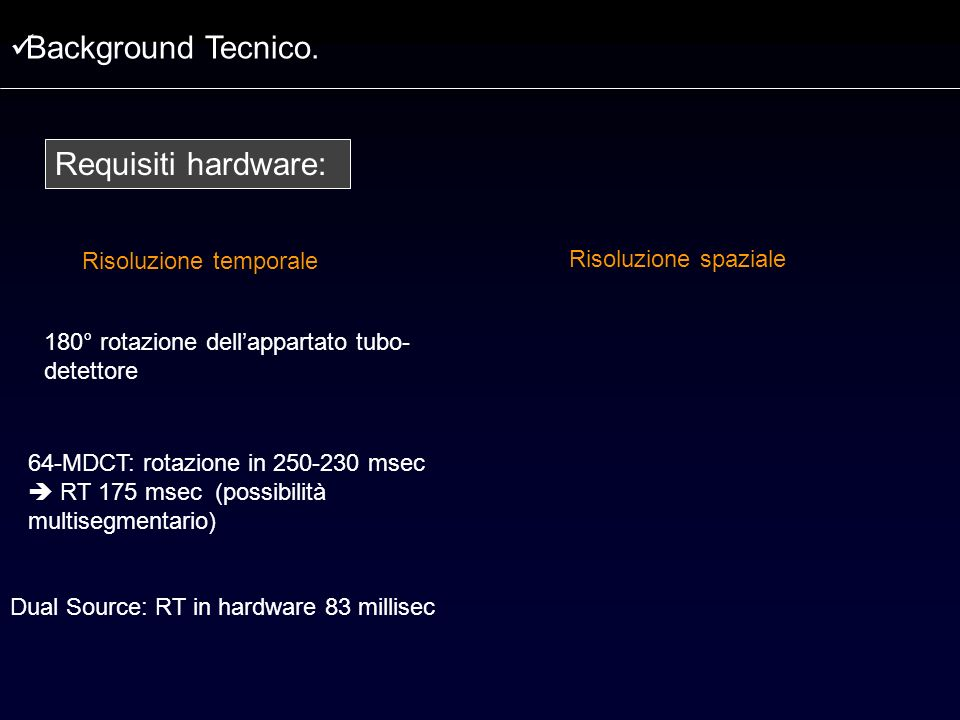 Background Tecnico. Requisiti hardware: Risoluzione temporale