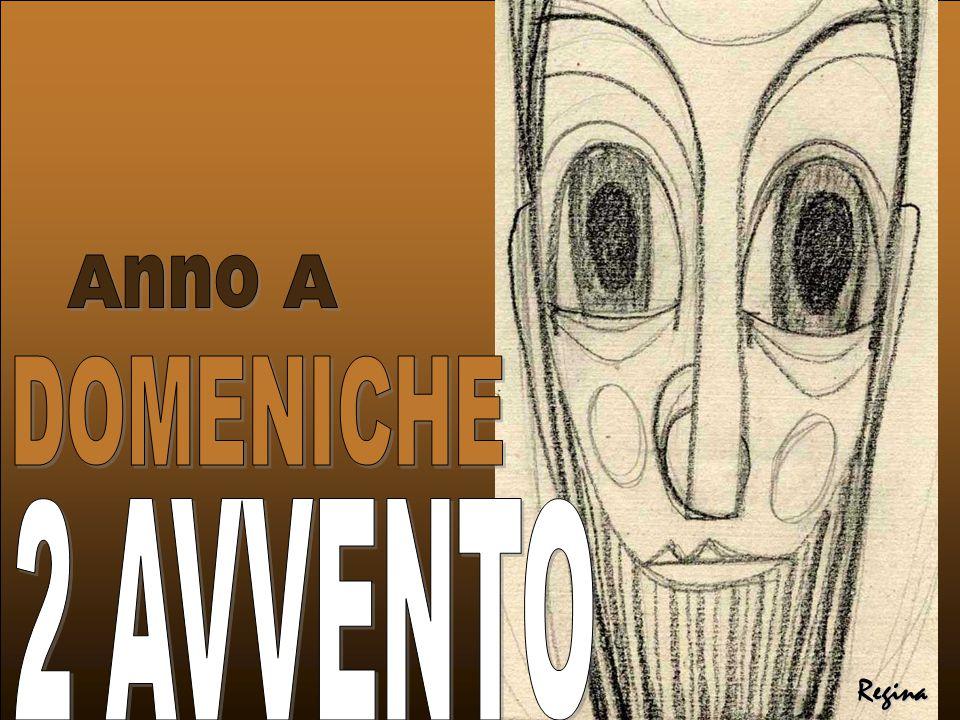 Regina Anno A DOMENICHE 2 AVVENTO
