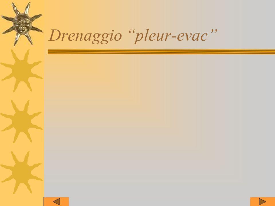 Drenaggio pleur-evac
