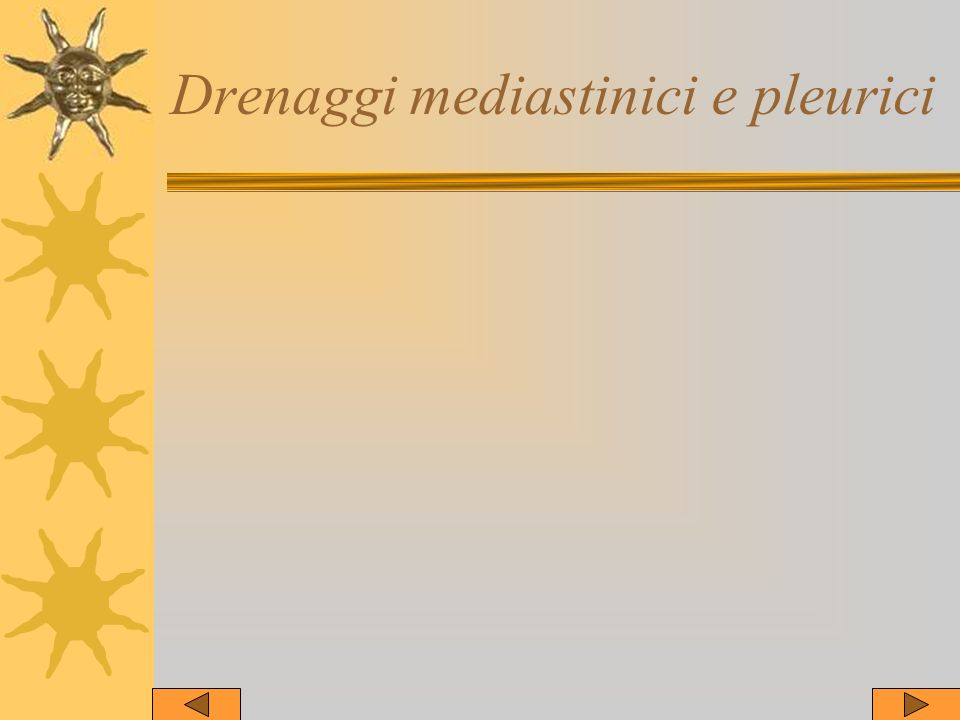Drenaggi mediastinici e pleurici
