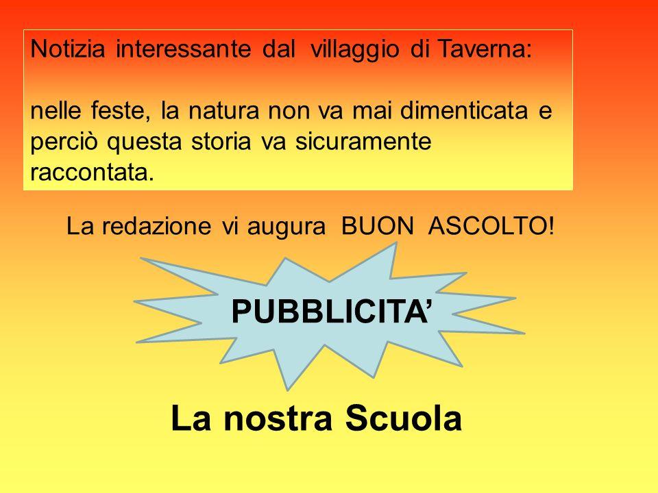 La nostra Scuola Notizia interessante dal villaggio di Taverna: