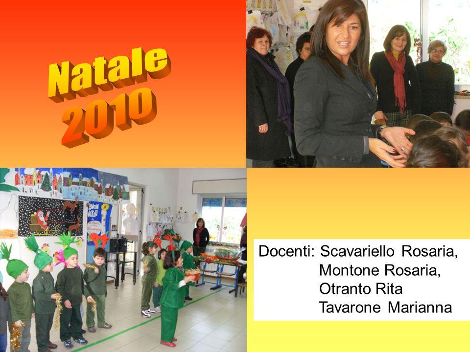 Natale 2010 Docenti: Scavariello Rosaria, Montone Rosaria,
