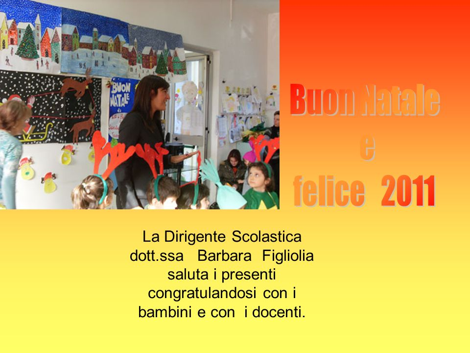 Buon Natale e felice 2011 La Dirigente Scolastica