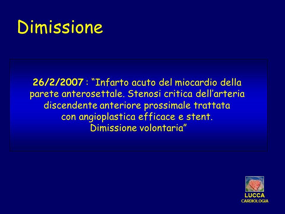 Dimissione 26/2/2007 : Infarto acuto del miocardio della