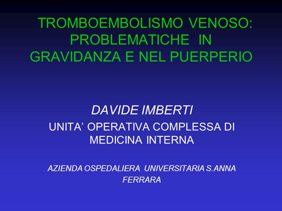 TROMBOEMBOLISMO VENOSO: PROBLEMATICHE IN GRAVIDANZA E NEL PUERPERIO