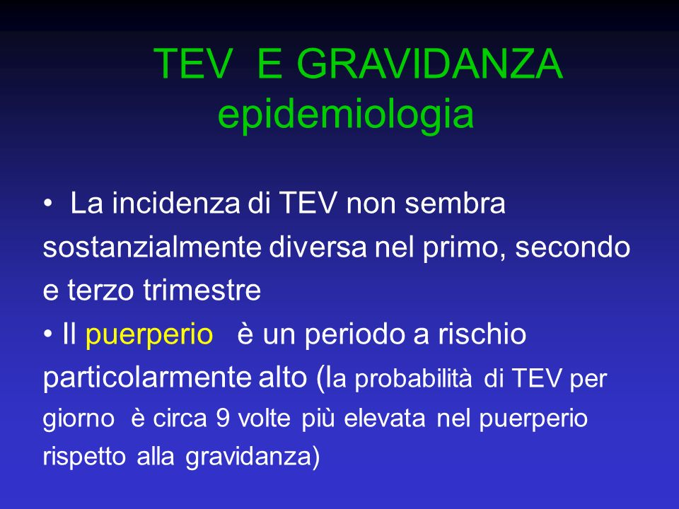 TEV E GRAVIDANZA epidemiologia