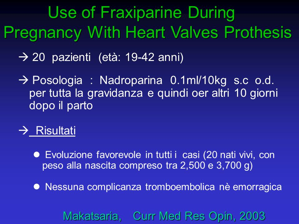 Use of Fraxiparine During Pregnancy With Heart Valves Prothesis