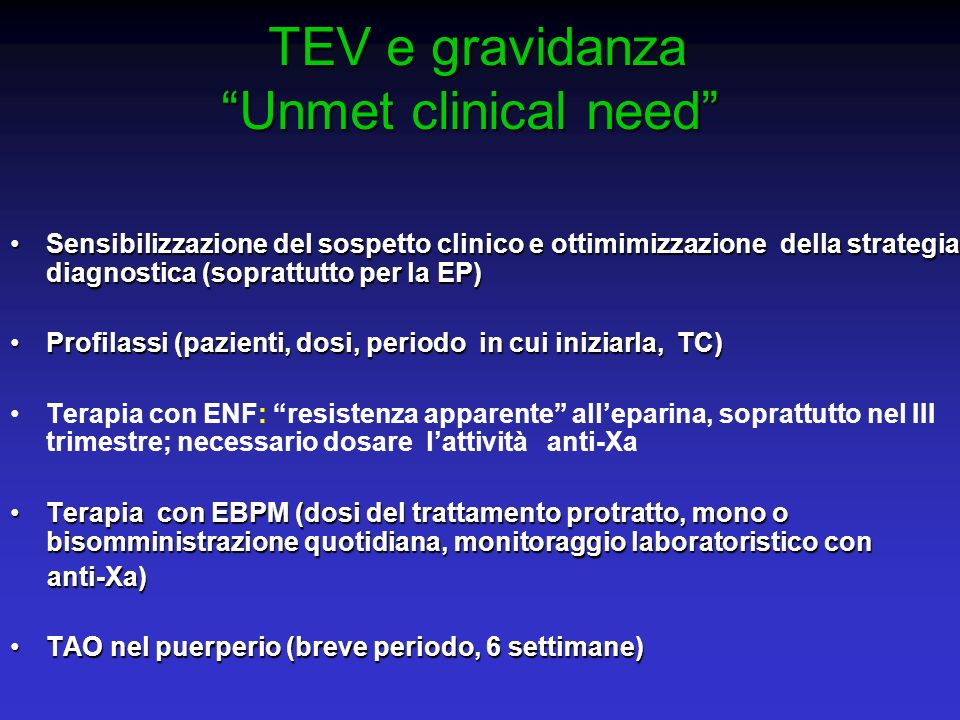 TEV e gravidanza Unmet clinical need