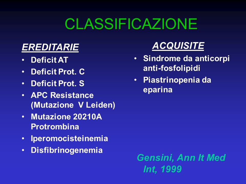 CLASSIFICAZIONE EREDITARIE Gensini, Ann It Med Int, 1999 ACQUISITE