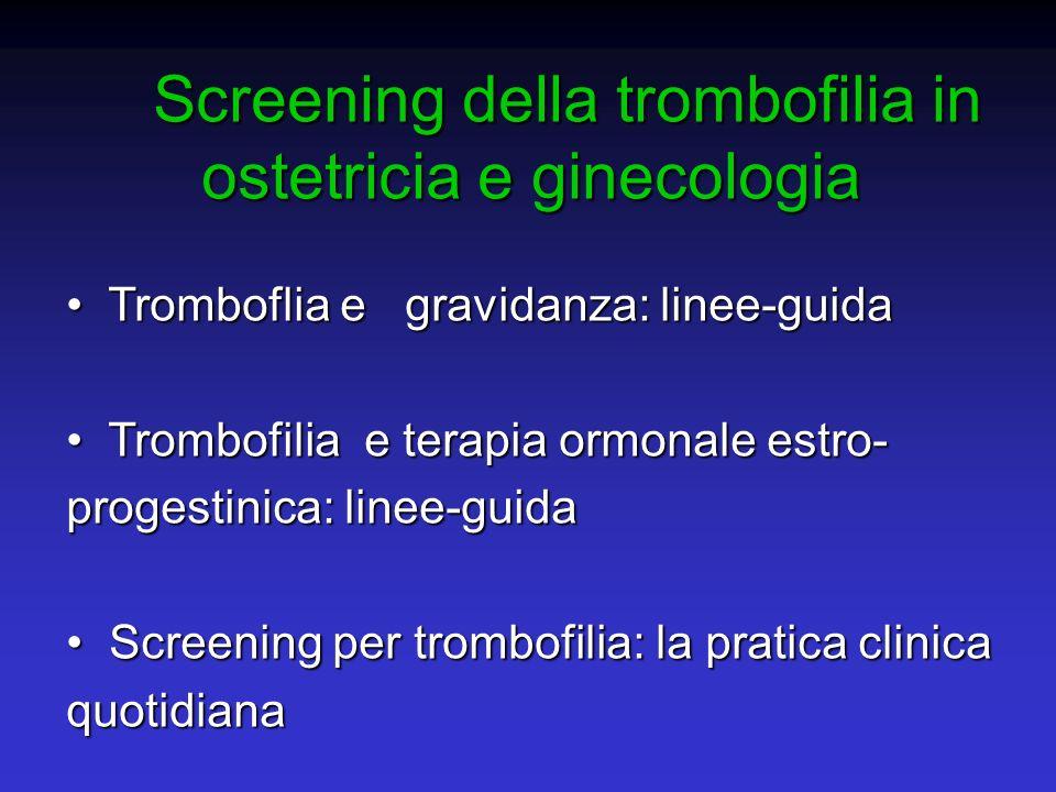 Screening della trombofilia in ostetricia e ginecologia