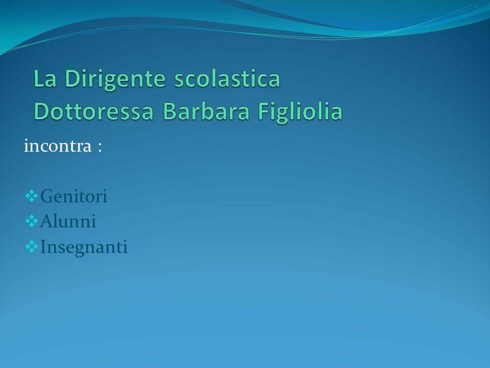 La Dirigente scolastica Dottoressa Barbara Figliolia
