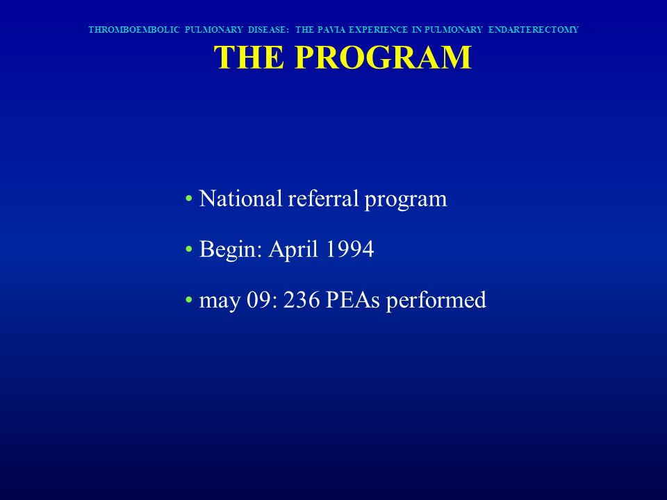 National referral program Begin: April 1994 may 09: 236 PEAs performed