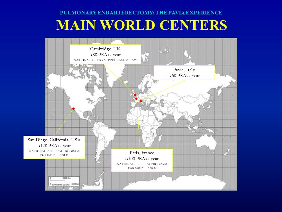 PULMONARY ENDARTERECTOMY: THE PAVIA EXPERIENCE MAIN WORLD CENTERS