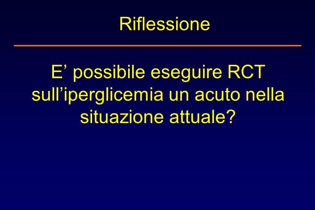 Riflessione E' possibile eseguire RCT sull'iperglicemia un acuto nella situazione attuale