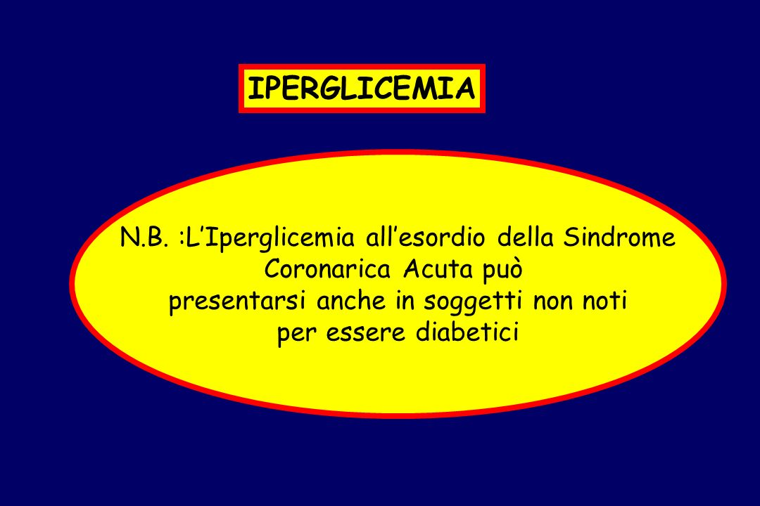 IPERGLICEMIA N.B. :L'Iperglicemia all'esordio della Sindrome