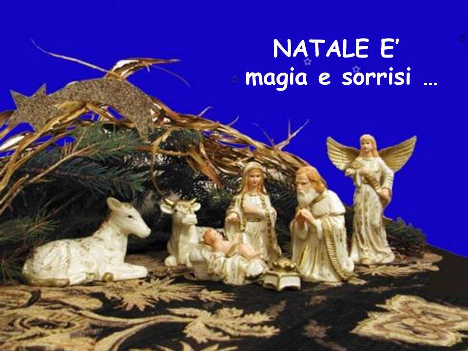 NATALE E' magia e sorrisi …