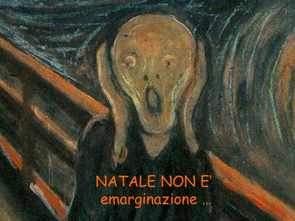 NATALE NON E' emarginazione …