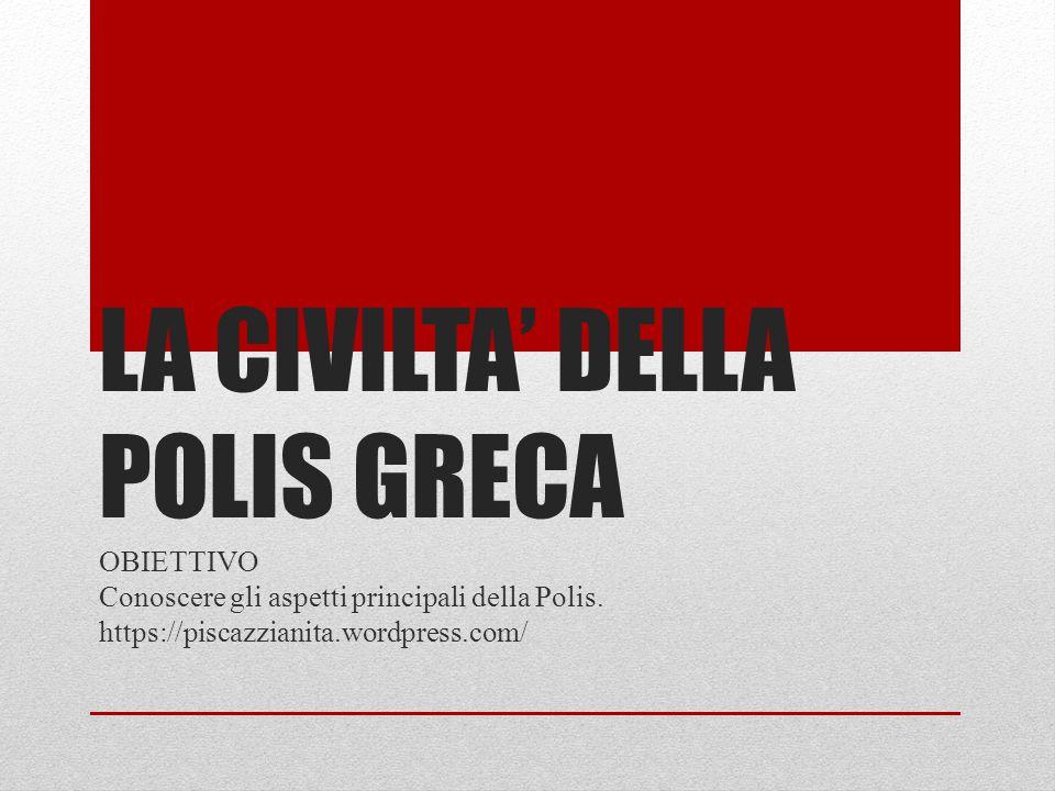 LA CIVILTA' DELLA POLIS GRECA