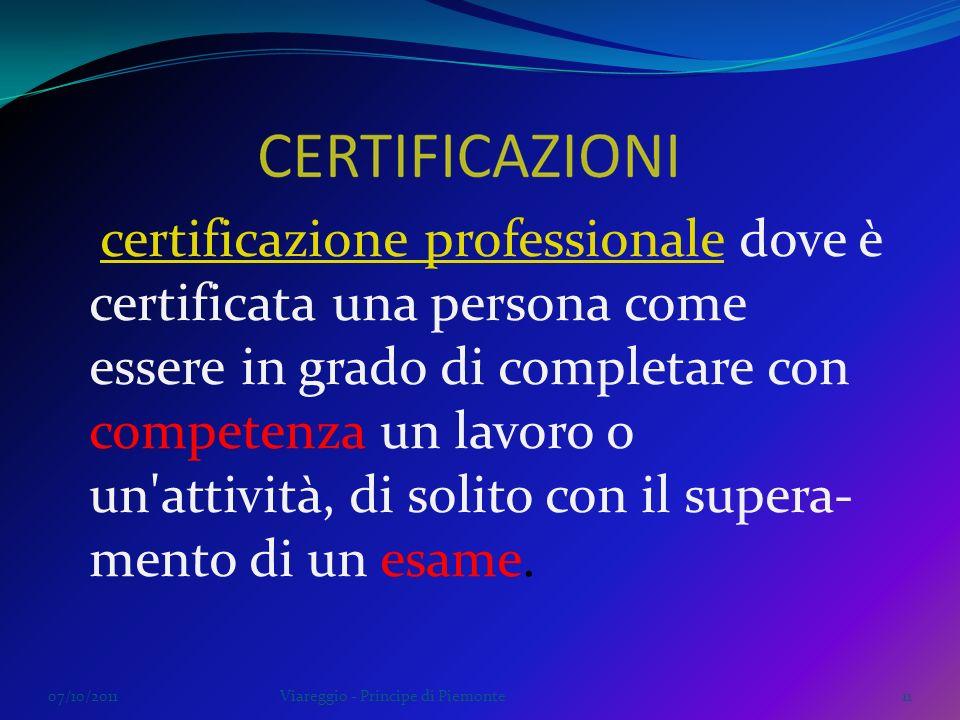 certificazione professionale dove è certificata una persona come essere in grado di completare con competenza un lavoro o un attività, di solito con il supera-mento di un esame.