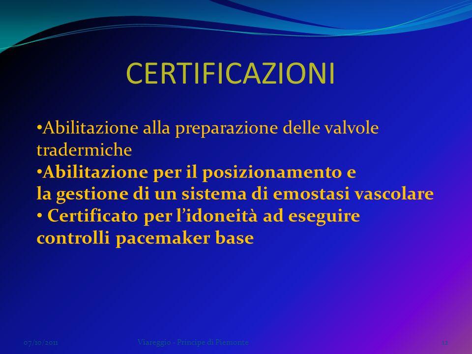 CERTIFICAZIONI Abilitazione alla preparazione delle valvole tradermiche. Abilitazione per il posizionamento e.