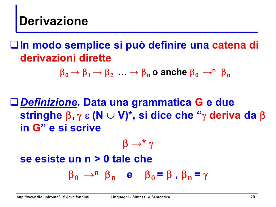 b0 → b1 → b2 … → bn o anche b0 →n bn Linguaggi - Sintassi e Semantica