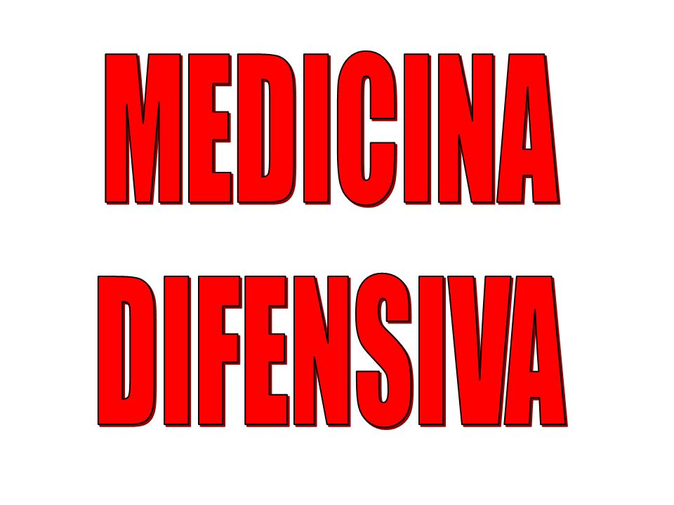 MEDICINA DIFENSIVA