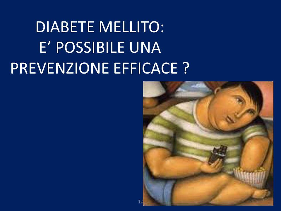 DIABETE MELLITO: E' POSSIBILE UNA PREVENZIONE EFFICACE