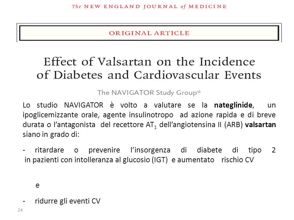 Lo studio NAVIGATOR è volto a valutare se la nateglinide, un ipoglicemizzante orale, agente insulinotropo ad azione rapida e di breve durata o l'antagonista del recettore AT1 dell'angiotensina II (ARB) valsartan siano in grado di: