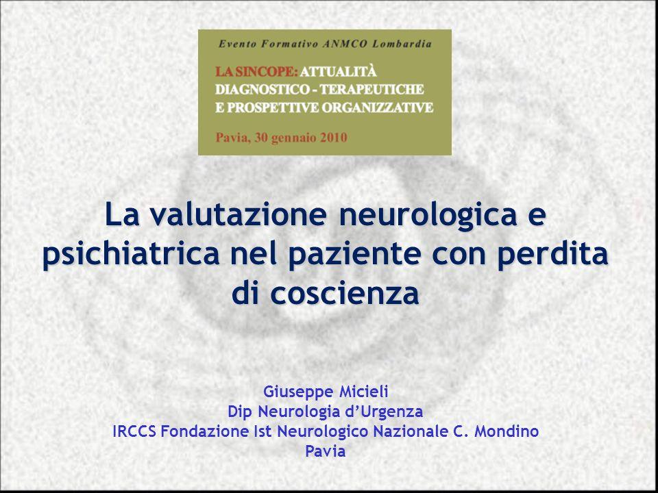 La valutazione neurologica e psichiatrica nel paziente con perdita di coscienza
