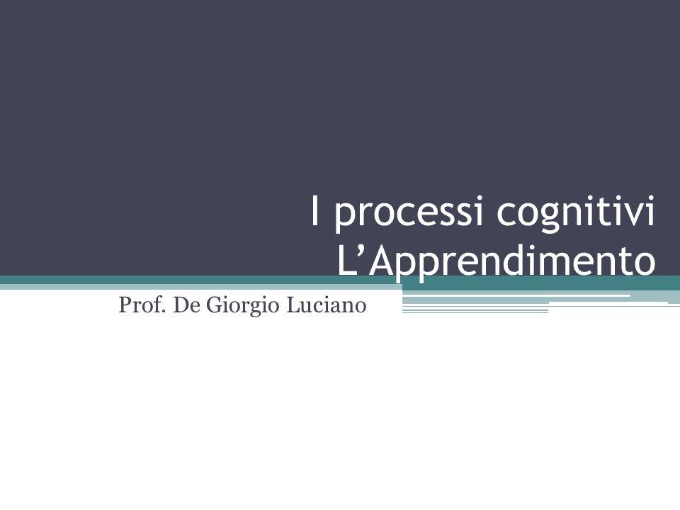 I processi cognitivi L'Apprendimento
