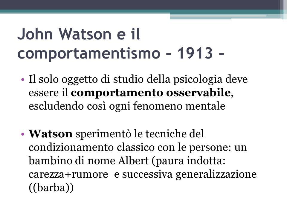 John Watson e il comportamentismo – 1913 –