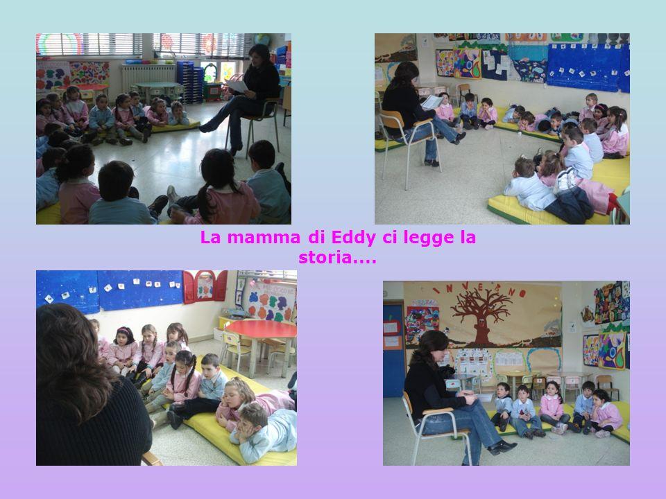 La mamma di Eddy ci legge la storia....